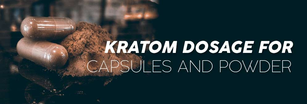 KRATOM-DOSAGE-FOR-CAPSULES-AND-POWDER